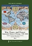 The Great Courses: War, Peace, and Power: Diplomatic History of Europe, 1500-2000