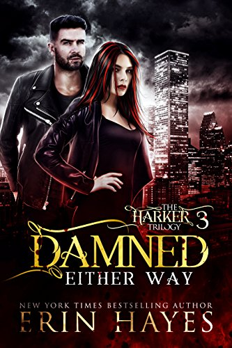 Damned Either Way (The Harker Trilogy Book 3) by [Hayes, Erin]