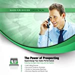 The Power of Prospecting: Supercharge Your Sales Performance | Made for Success Inc.