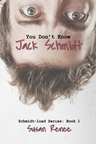 You Don't Know Jack Schmidt (The Schmidt Load) (Volume 1) pdf epub