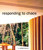 Responding to Chaos : Tradition, Technology, Society and Order in Japanese Design, Buck, David N., 0419251103