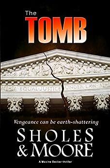 The Tomb (A Maxine Decker thriller Book 3) by [Sholes, Lynn, Moore, Joe]