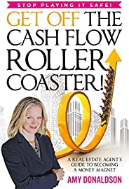 Get Off The Cash Flow Roller Coaster: Stop Playing It Safe (English Edition)