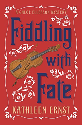 Fiddling with Fate (A Chloe Ellefson Mystery Book 10) by [Ernst, Kathleen]