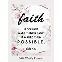 """2018 Weekly Planner: 8.5"""" x 11"""" Monthly Daily Planner Calendar Schedule Organizer Christian Quote Bible Verse Theme Volume 15"""