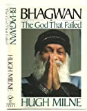 Bhagwan: The God That Failed (A Thomas Dunne Book)