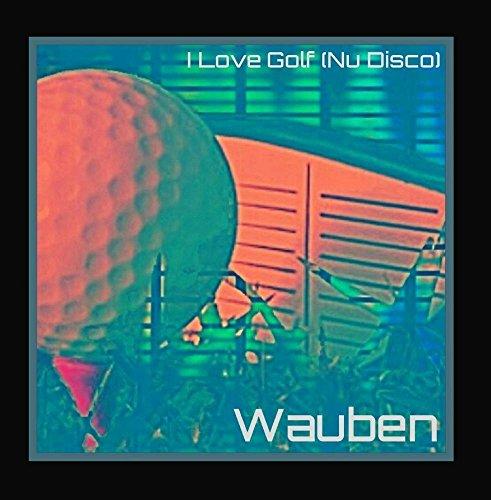 I Love Golf (Nu Disco) -