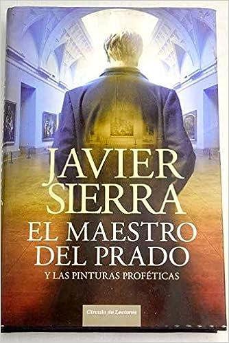 El Maestro Del Prado Y Las Pinturas Proféticas: Amazon.es: Sierra ...