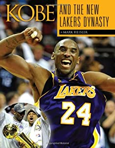 Kobe and the Lakers' Dynasty from Mark Heisler