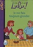 C'est la vie Lulu !, Tome 14 : Je me fais toujours gronder