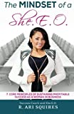 img - for The Mindset of a She.E.O.: 7 Core Principles of Sustaining Profitable Success as a Woman in Business by R Ari Squires (2015-07-20) book / textbook / text book
