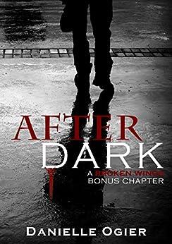 After Dark: A Broken Wings Bonus Chapter by [Ogier, Danielle]