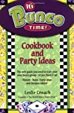 It's Bunco Time!: Cookbook and Party Ideas