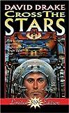 Cross the Stars, David Drake, 0671578219