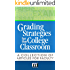 Grading Strategies for the College Classroom: A Collection of Articles for Faculty