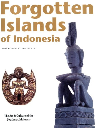 Indonesian Tribal Art - Forgotten Islands of Indonesia: The Art & Culture of the Southeast Moluccas (Periplus Art & Culture Guides)