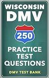 wi dmv - 250 Wisconsin DMV Practice Test Questions