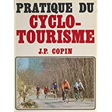 Pratique du cyclotourisme (French Edition)