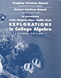 Explorations in College Algebra,Graphing Calculator Manual and Student Solutions Manual, Kime, Linda Almgren and Clark, Judy, 0471403563