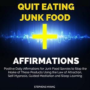 Quit Eating Junk Food Affirmations Speech