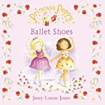 Ballet Shoes: Princess Poppy  | Janey Louise Jones