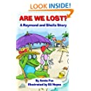 Are We Lost?: A Raymond and Sheila Story (Raymond and Sheila Stories) (Volume 2)