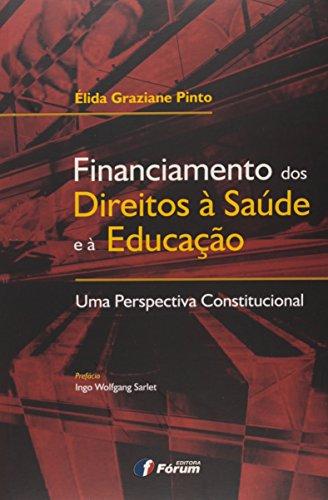 Financiamento dos Direitos à Saúde e à Educação. Uma Perspectiva Constitucional