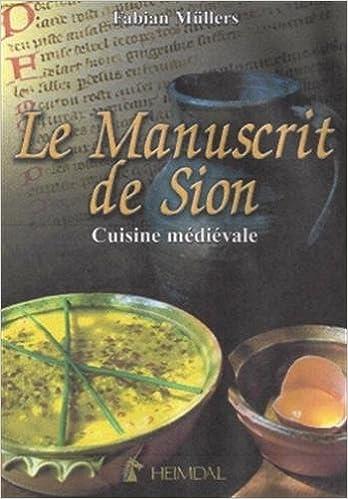 Lire un Le Manuscrit de Sion : Cuisine médiévale pdf