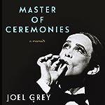 Master of Ceremonies: A Memoir | Joel Grey