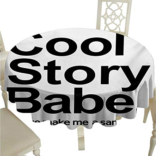 cordii Quote Flow Spillproof Fabric Tablecloth Cool Story Babe Now Go Make Me A Sandwich Fun Phrase Sarcastic Slang Image Print Waterproof/Oil-Proof/Spill-Proof Tabletop Protector D50 Black and White]()