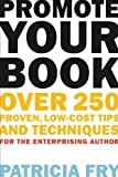 Promote Your Book, Patricia Fry, 1581158572