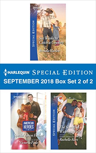 Harlequin Special Edition September 2018 - Box Set 2 of 2: Six Weeks to Catch a Cowboy\Special Forces Father\The Sheriff of Wickham Falls