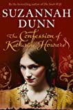 Front cover for the book The Confession of Katherine Howard by Suzannah Dunn
