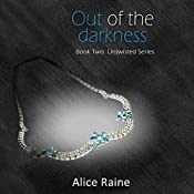 Out of the Darkness: Untwisted Series, Book 2 | Alice Raine