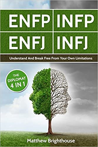 ENFP: INFP: ENFJ: INFJ: Understand And Break Free From Your