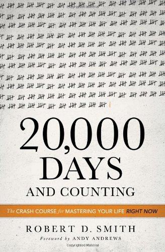 20,000 Days and Counting: The Crash Course for Mastering Your Life Right - Mall Stores The Citadel In