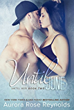 Until June: Until Her Series