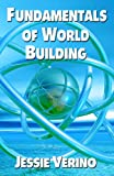 Fundamentals of World Building, Jessie Verino, 1603181725