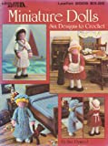 img - for MINIATURE DOLLS: Six Designs to Crochet (Leaflet #2005) Leisure Arts book / textbook / text book