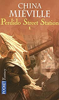 Perdido street station : [1], Miéville, China