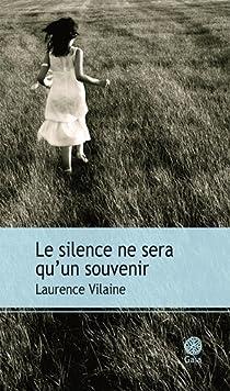 Le silence ne sera qu'un souvenir par Vilaine
