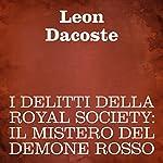 I delitti della Royal Society [Crimes of the Royal Society]: Il mistero del demone rosso   Leon Dacoste