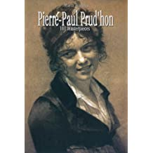 Pierre-Paul Prud'hon: 101 Masterpieces (Annotated Masterpieces Book 135)