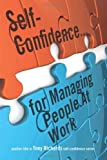 Self-Confidence... for Managing People at Work, Tony Richards, 1432761714
