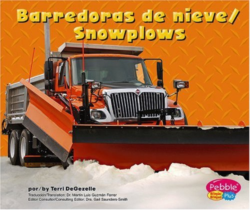 Barredoras De Nieve/snowplows (Maquinas maravillosas/Mighty Machines) (English and Spanish Edition) (Best Truck To Plow With)