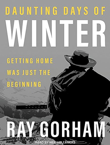 Daunting Days of Winter: Getting Home Was Just the Beginning (Kyle Tait) pdf epub