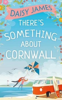 There's Something About Cornwall by [James, Daisy]