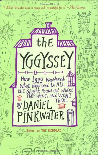 Read Online The Yggyssey: How Iggy Wondered What Happened to All the Ghosts, Found Out Where They Went, and Went There ebook