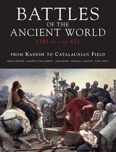 Battles of the Ancient World: From Kadesh to Catalaunian Field