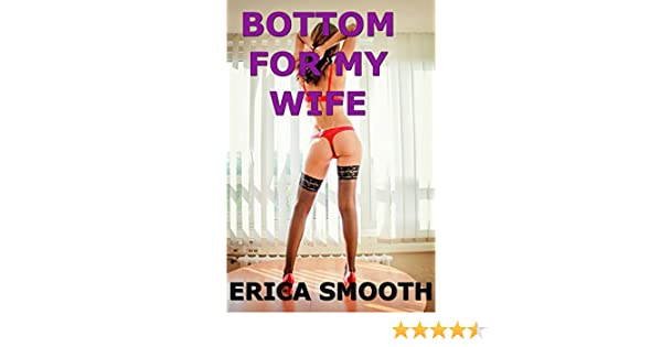 Are not My wife bottom with